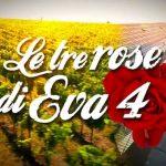LE TRE ROSE DI EVA 4, anticipazioni PRIMA PUNTATA di domenica 5 novembre 2017