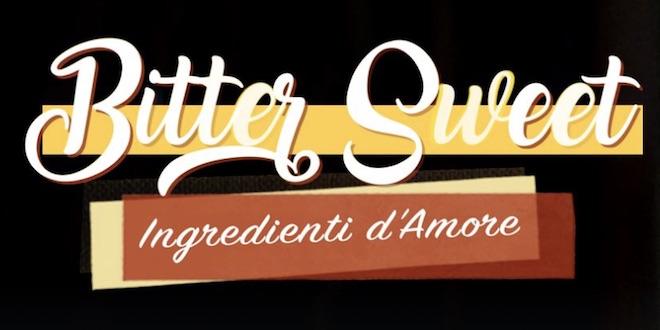 Bitter Sweet ingredienti d'amore