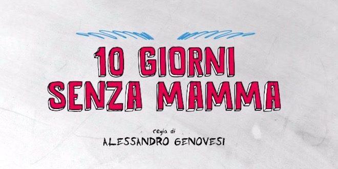 Film 10 giorni senza mamma