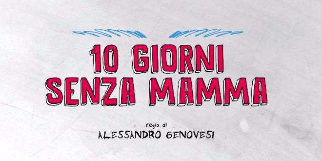 Film 10 GIORNI SENZA MAMMA, stasera su Canale 5. Cast e trama